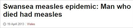 Measles death Wales headline 2013