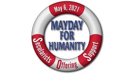 """2021-05-06 – National Day of Reason – """"Mayday for Humanity"""""""