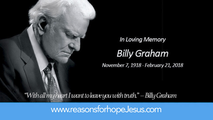 Remembering Billy Graham 1918 2018 Reasons For Hope Jesus