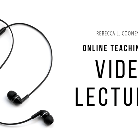 Online Teaching Tips - Video Lectures