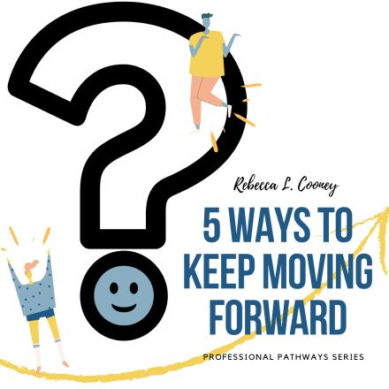 5 ways to keep moving forward