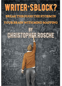 Writer's Block, Break Through the Storm in Your Brain with Mind Mapping by Christopher Rosche