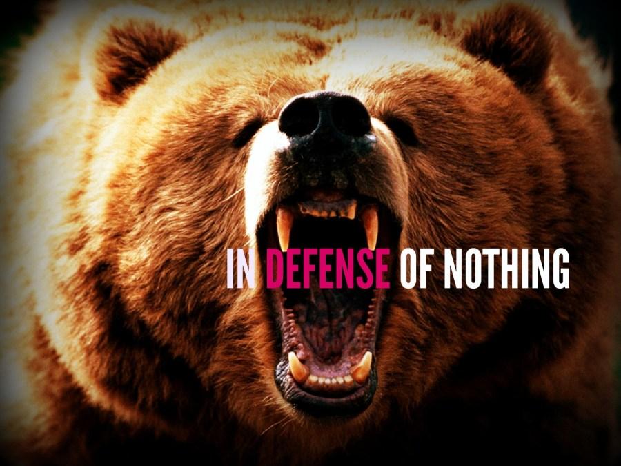 IN DEFENSE OF NOTHING