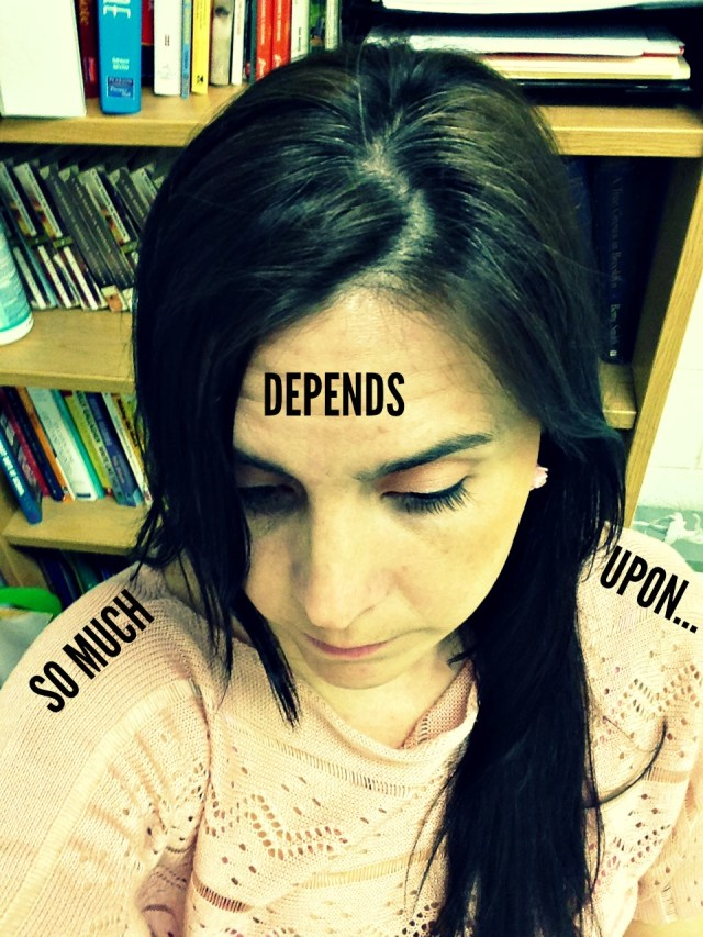 SO MUCH DEPENDS UPON………….