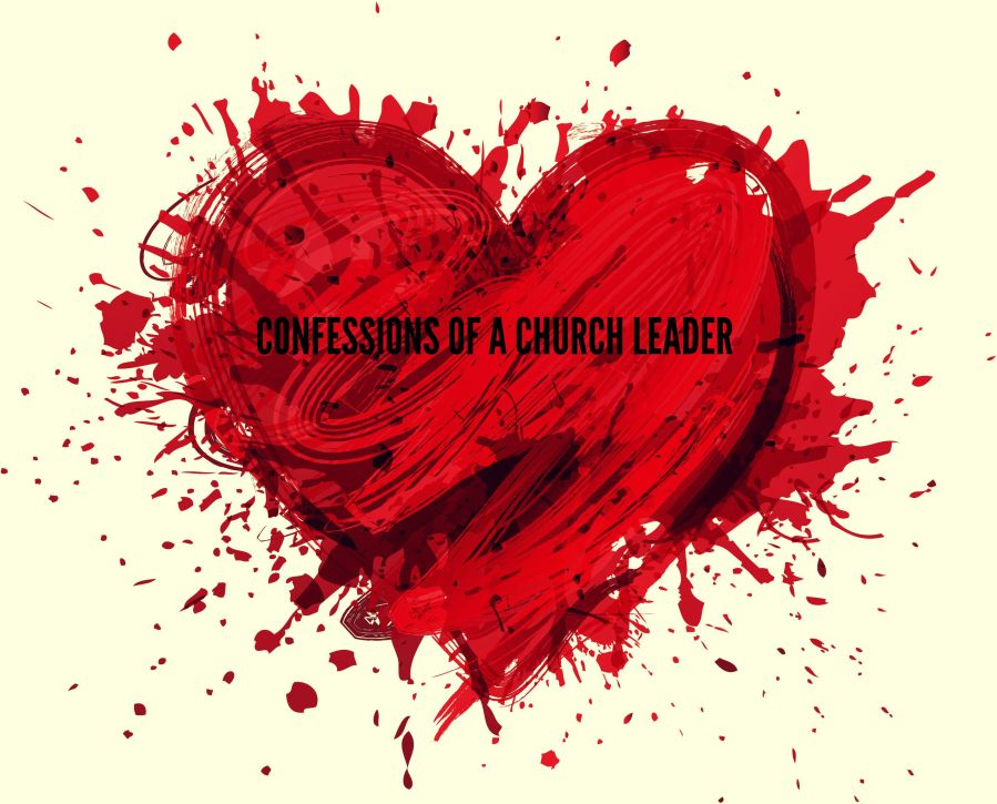 3 CONFESSIONS OF A CHURCH LEADER