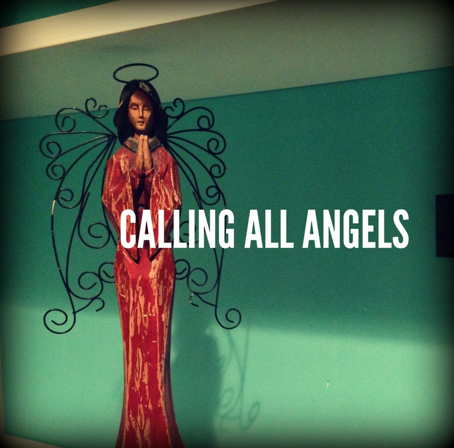 CALLING ALL ANGELS.jpg