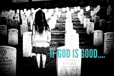 If God is Good….