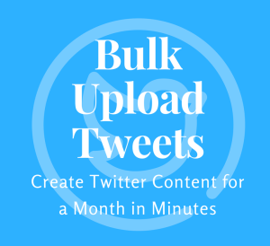 Bulk Upload Tweets