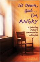 Sit Down God... I'm Angry