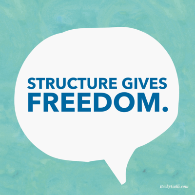 Structure gives freedom.