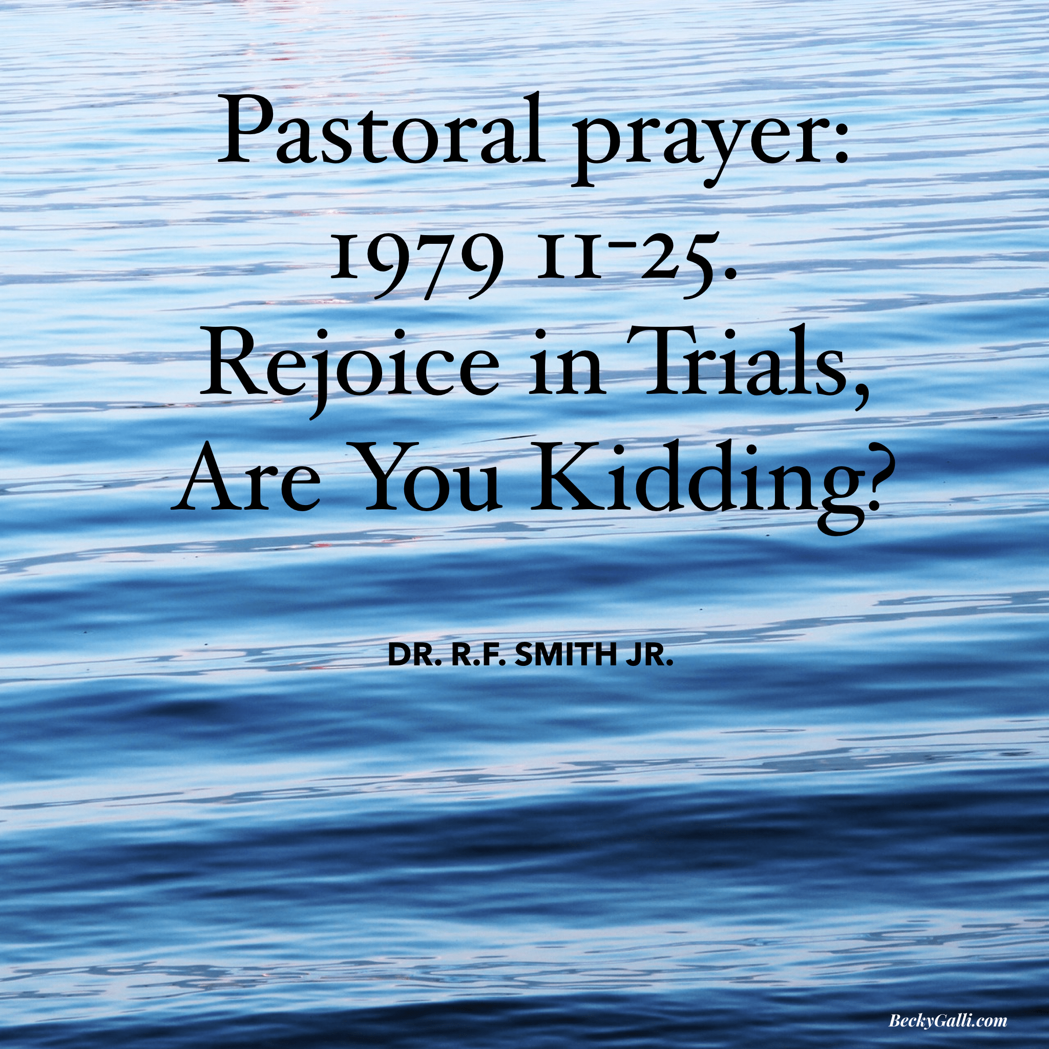 Rejoice in Trials, Are You Kidding