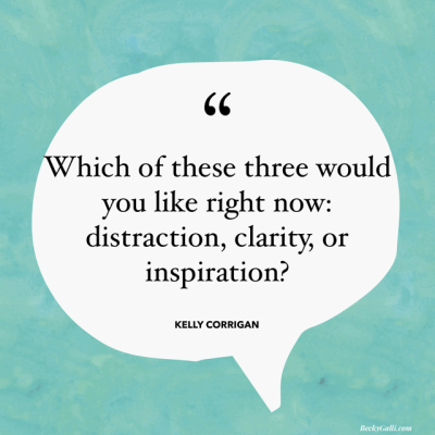Which of these three would you like right now: distraction, clarity, or inspiration?