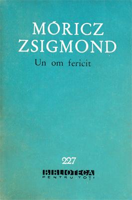 Un om fericit, Moricz Zsigmond