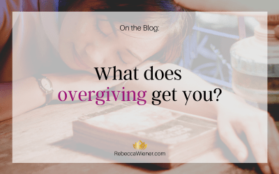 What does overgiving get you?