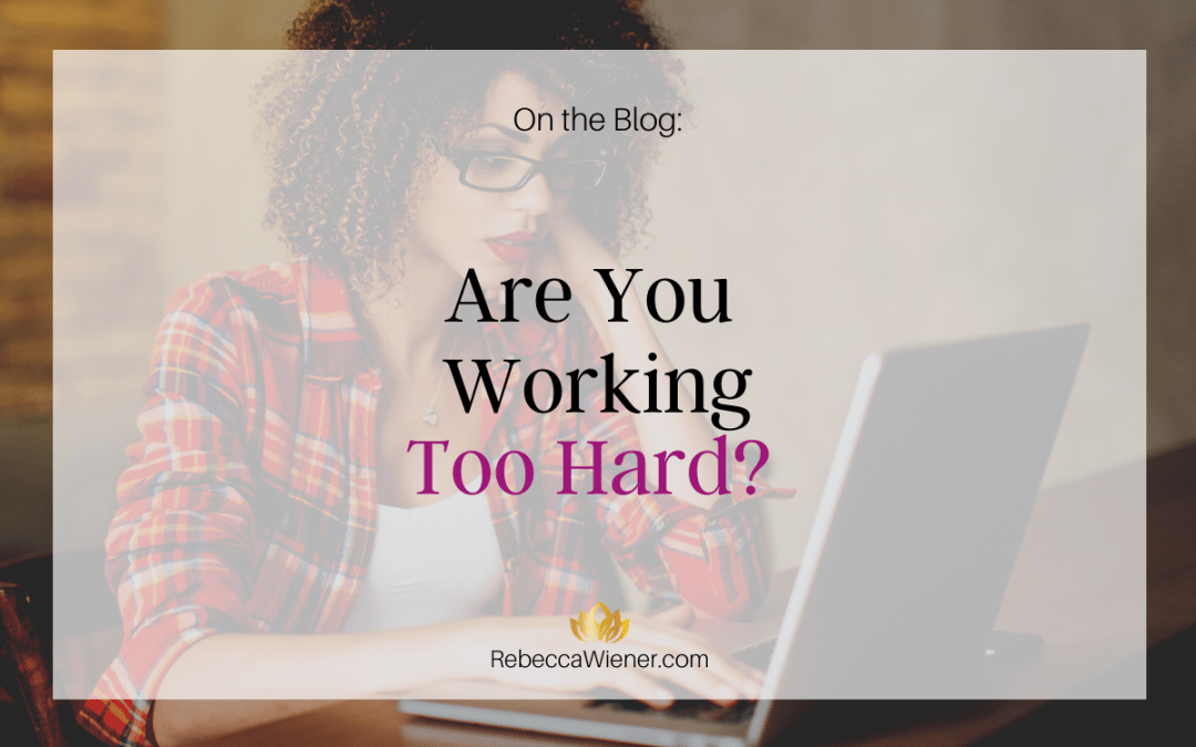 Are you working too hard?
