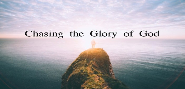 Chasing the Glory of God