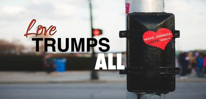 Love Trumps All