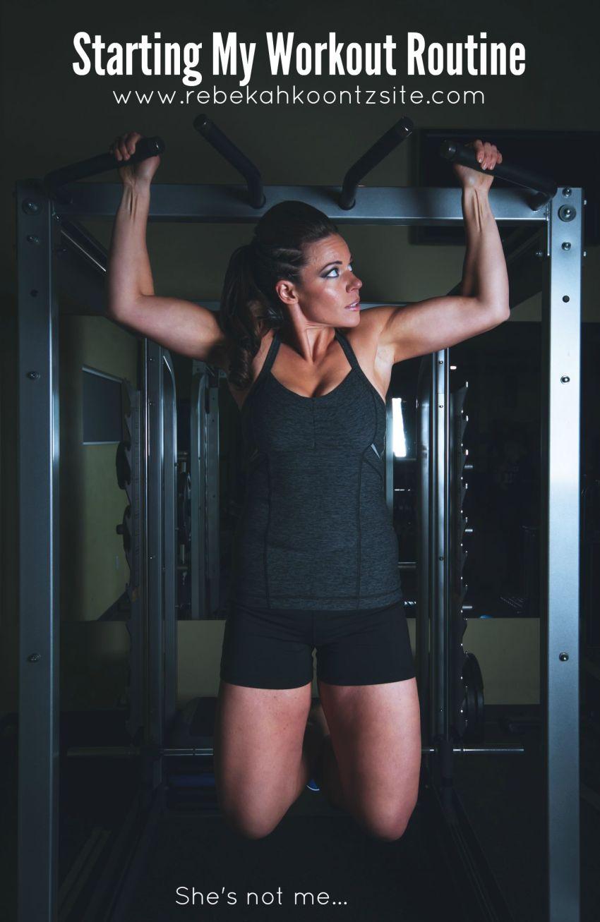 Starting My Workout Routine The Rebekah Koontz Site