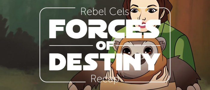 Forces of Destiny S1 Episode 3 – Ewok Escape