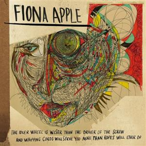 The Idler Wheel by Fiona Apple