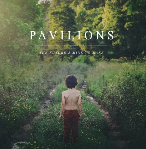 CD Pre-Review: The Futures Mine To Make by The Pavilions