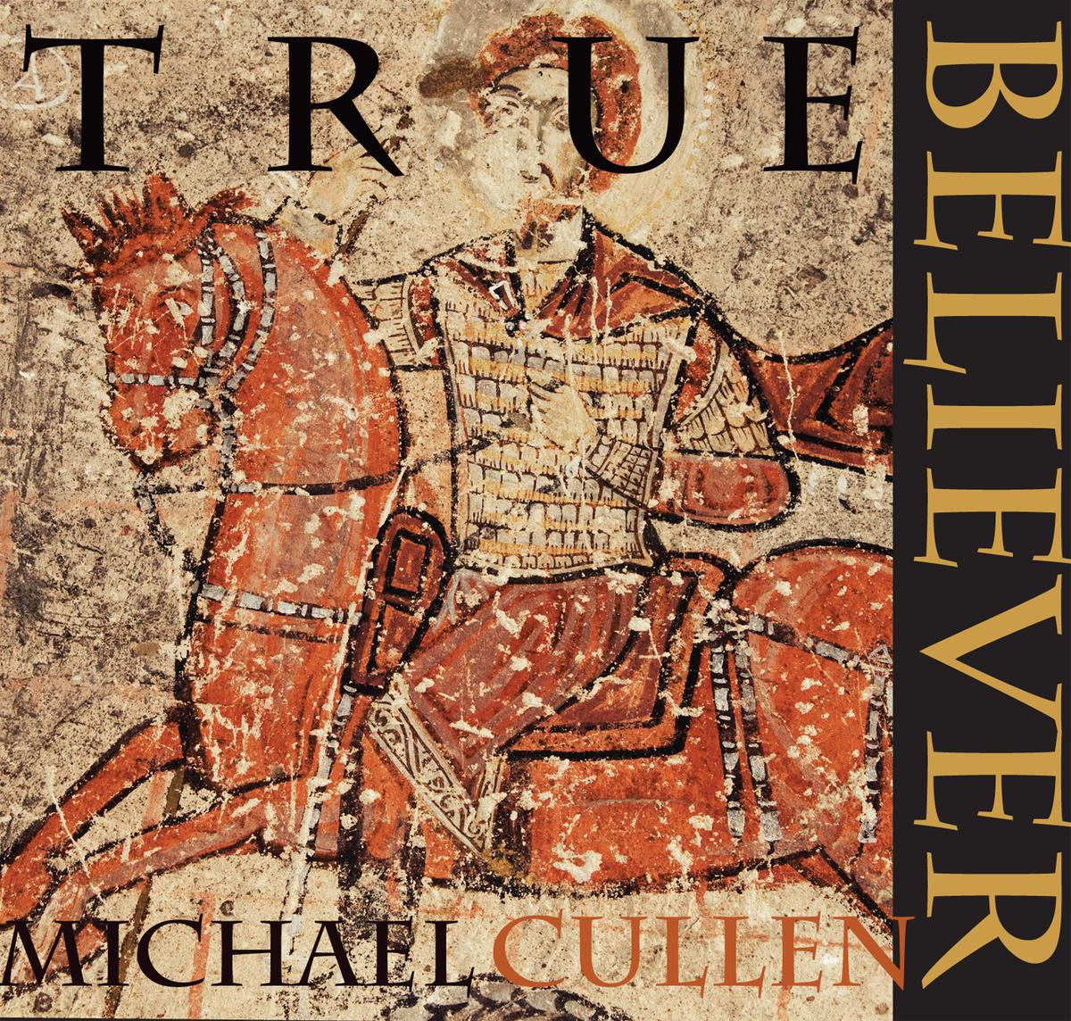 CD Review: True Believer by Michael Cullen