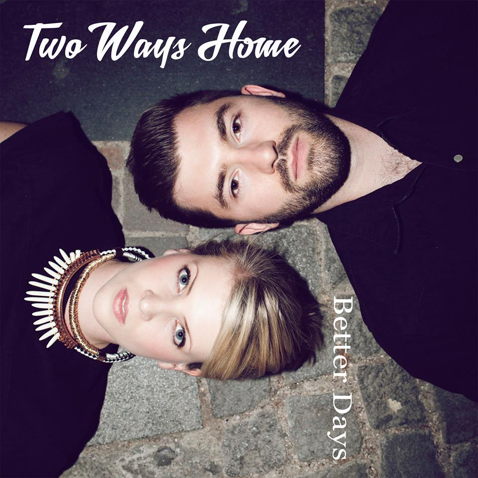 EP Review: Better Days by Two Ways Home