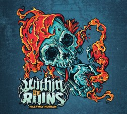 "Within the Ruins ""Halfway Human"" album cover"