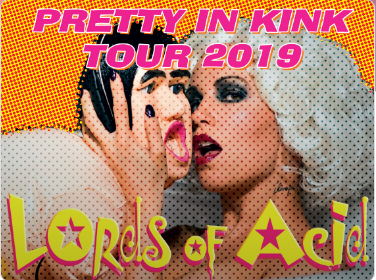 Lords of Acid @Botom Lounge Thursday, March 7, 2019