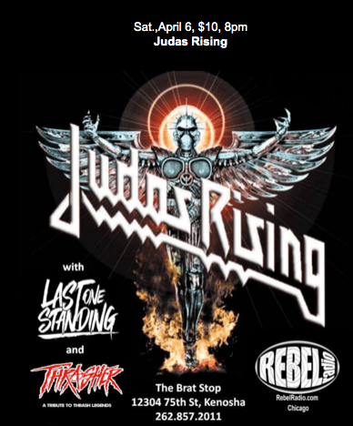 Judas Rising, Thrasher, and Last One Standing @The Brat Stop in Kenosha, WI - Saturday, April 6, 2019