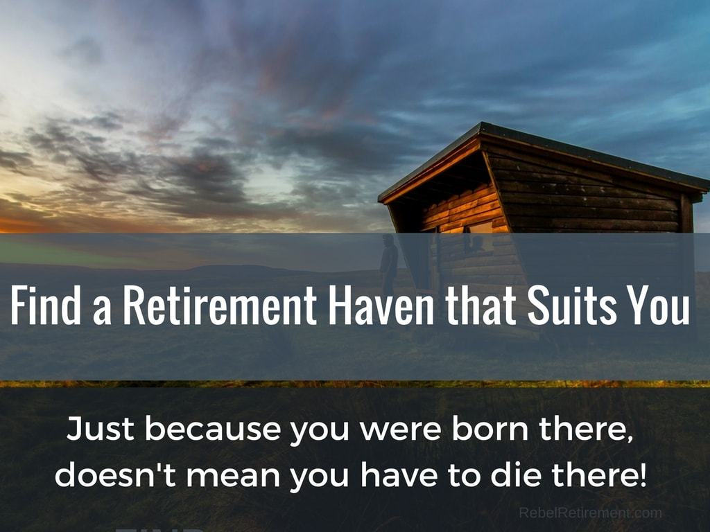 Find a retirement haven that suits you - Rebel Retirement