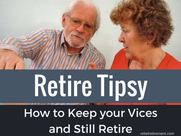 Retire Tipsy - Rebel Retirement