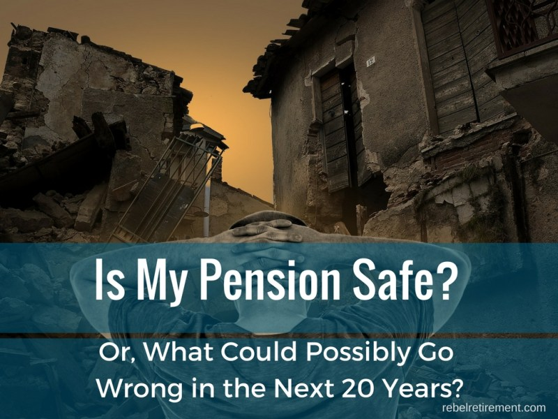 Is My Pension Safe? Or, What Could Possibly go Wrong in the Next Twenty Years?