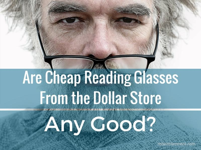 Are Reading Glasses From the Dollar Store Any Good?