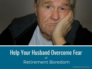 Husband Fear Retirement Boredom
