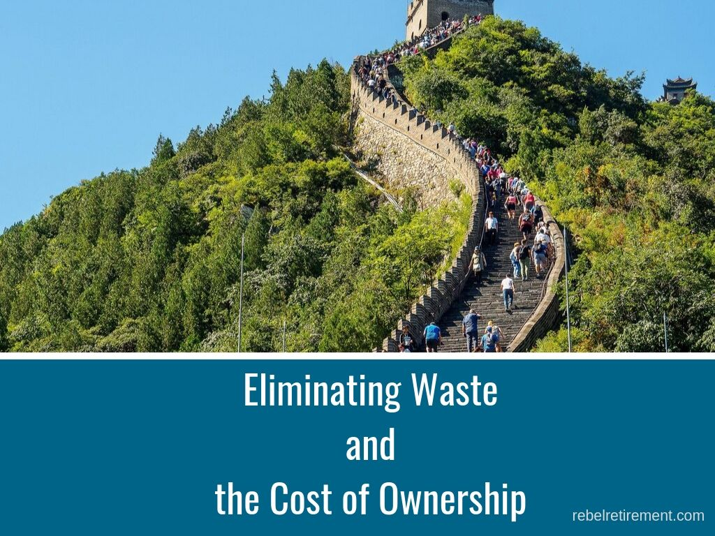 Eliminating Waste and Cost of Ownership - Rebel Retirement
