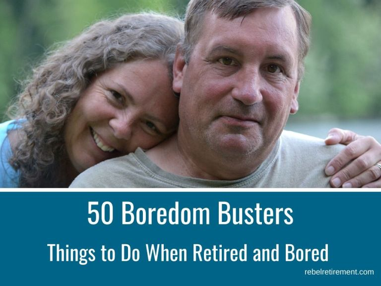 50 Boredom Busters [Things to do When Retired and Bored]