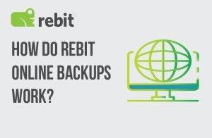 How do Rebit Online Backups Work?