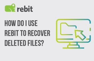 How To Recovery Deleted Files | Rebit