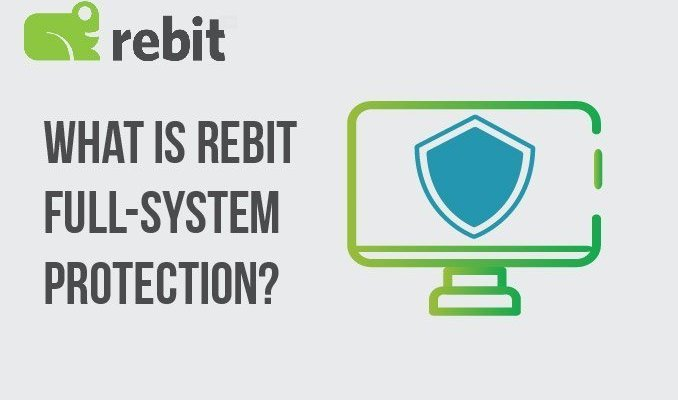 What is Full System Protection | Rebit