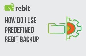 How Do I Use Predefined Rebit Backup Sets