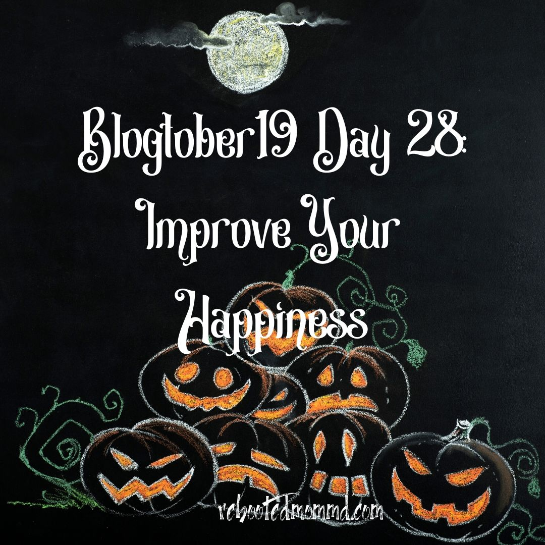 blogtober 19 happiness
