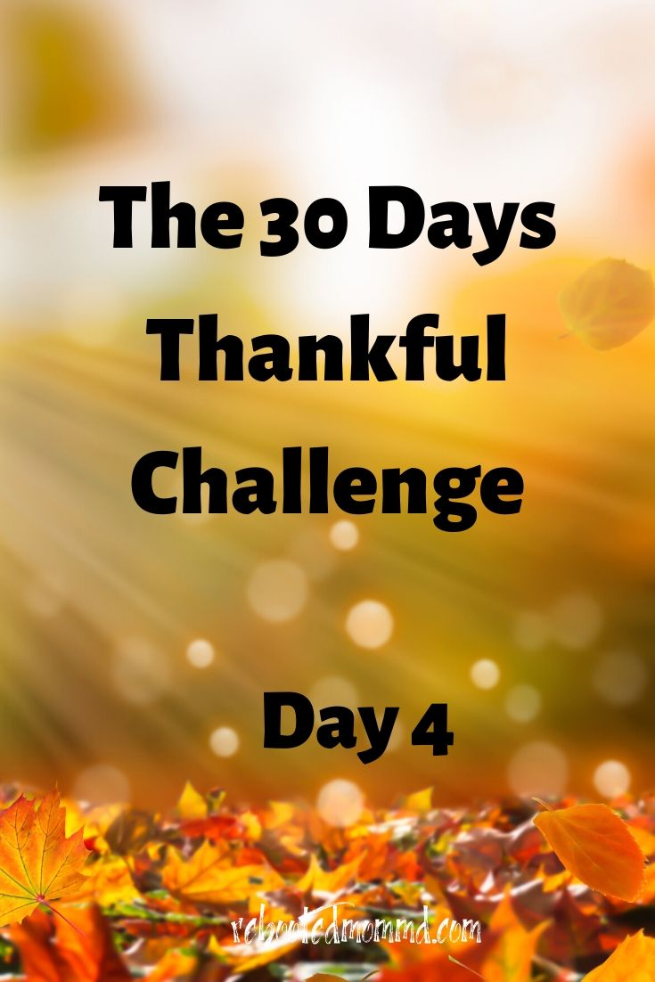 Day 4: Thankful for Challenges that Help Us Grow