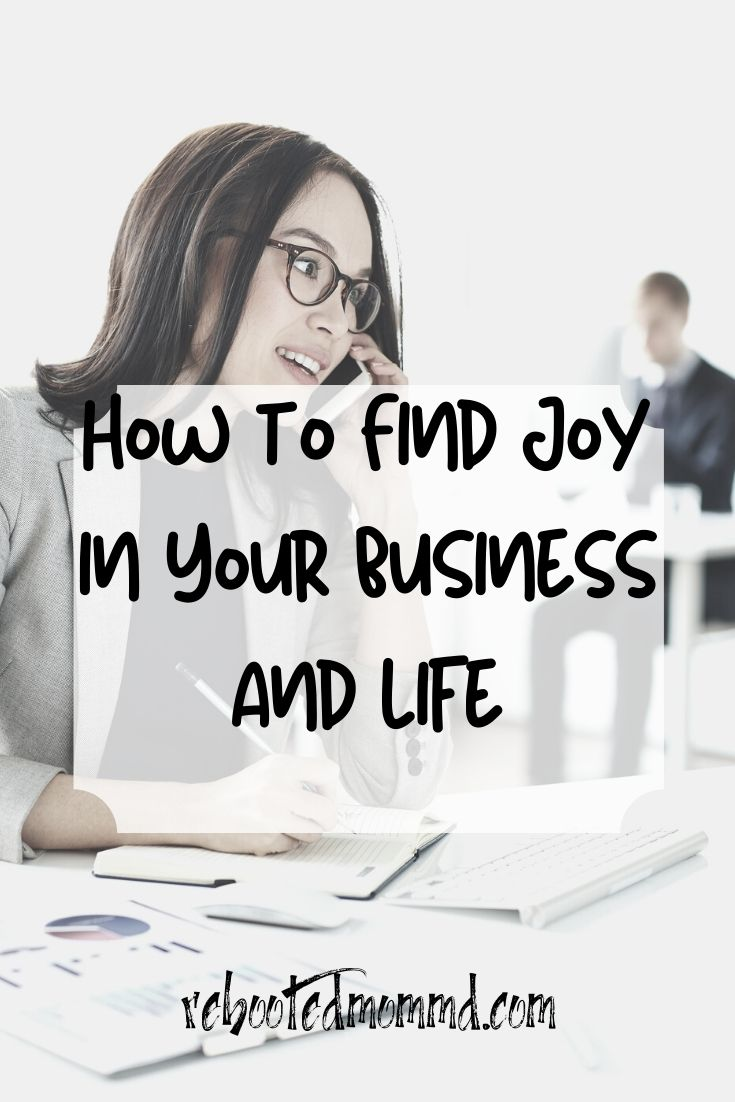 How to Find Joy in Your Business and Your Life in 2020