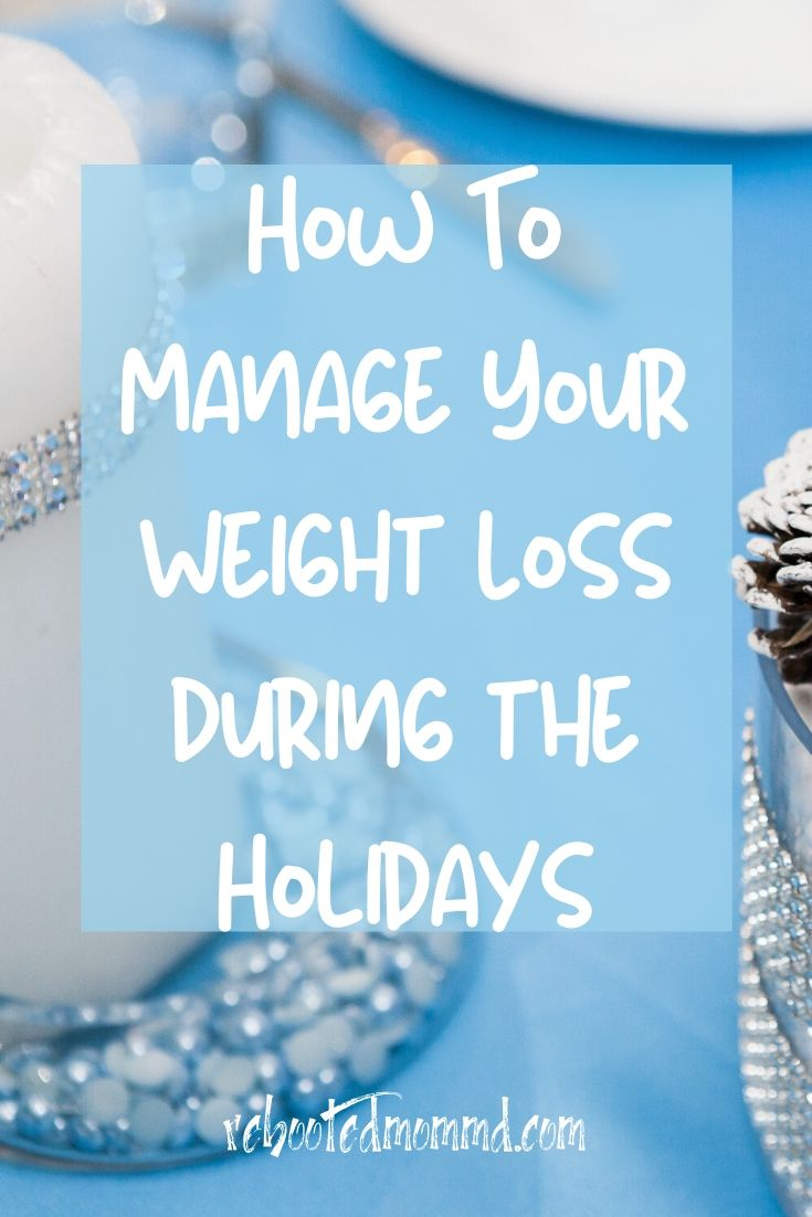 Managing Weight Loss During the Holidays