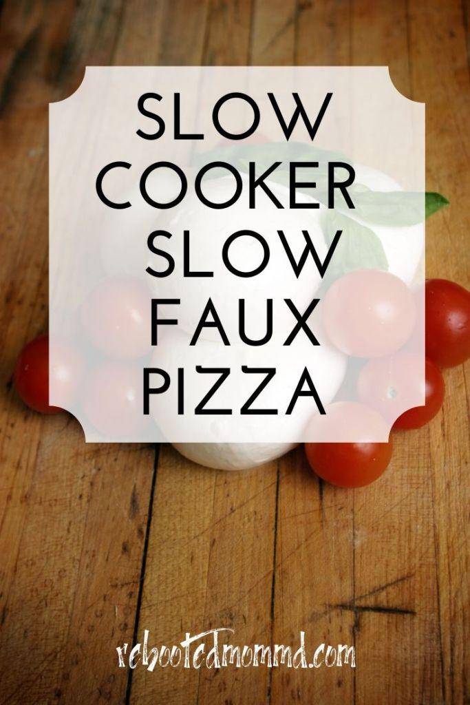 slow faux pizza slow cooker