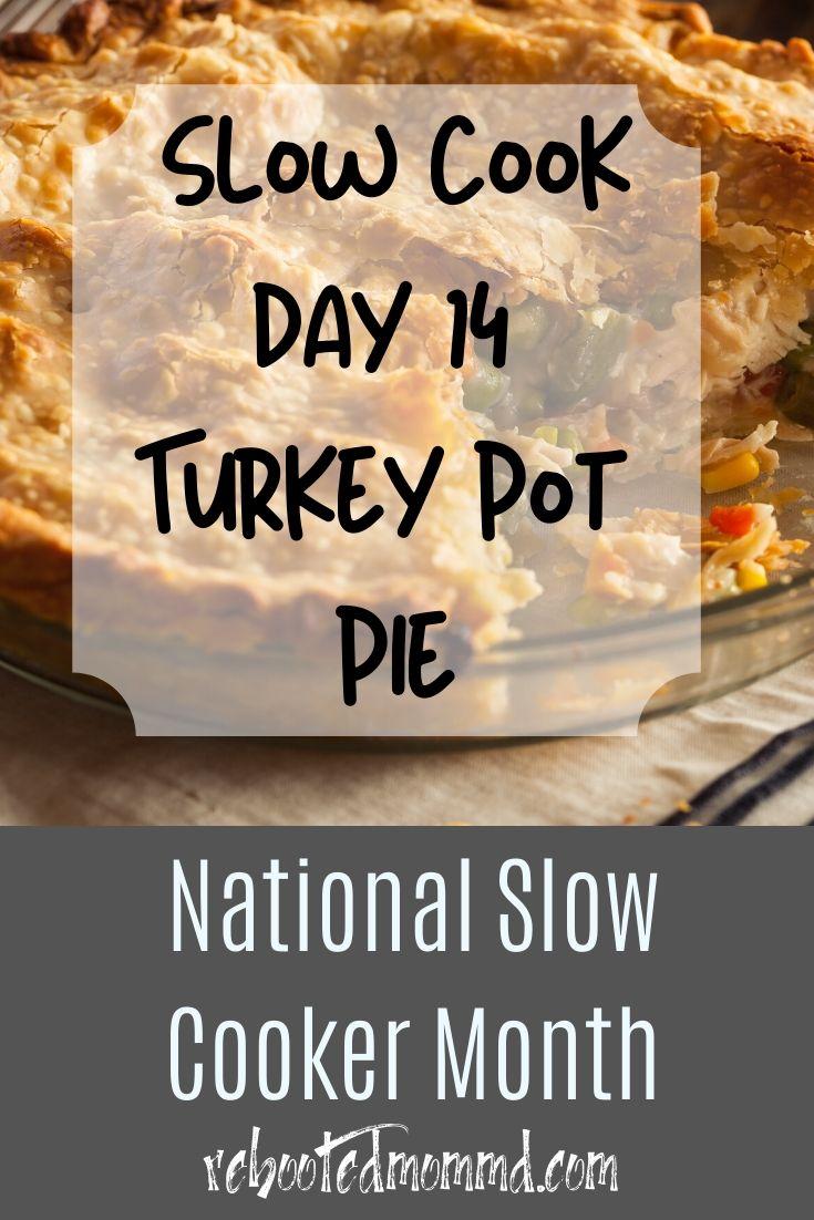 Slow Cooker Month: Slow Cooker Turkey Pot Pie