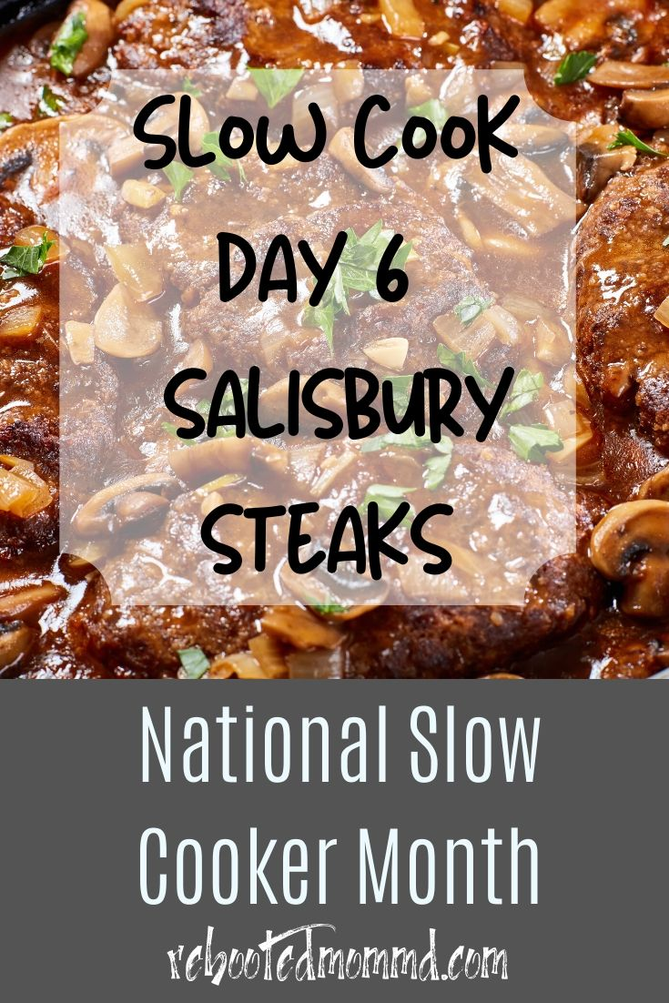 Slow Cooker Month: Salisbury Steak