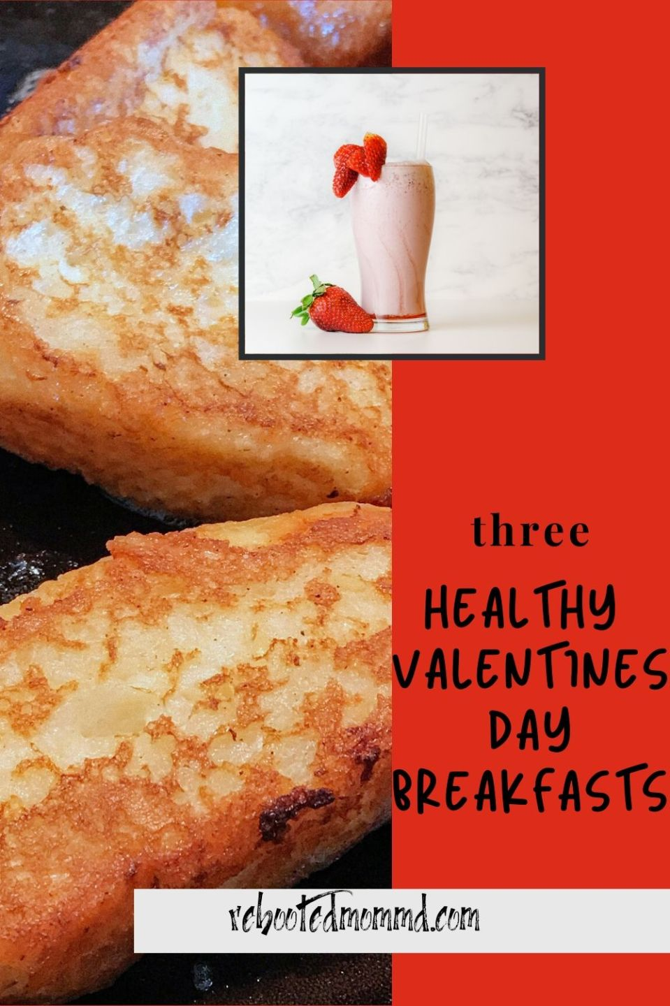 Three Healthy Valentine's Day Breakfast Ideas