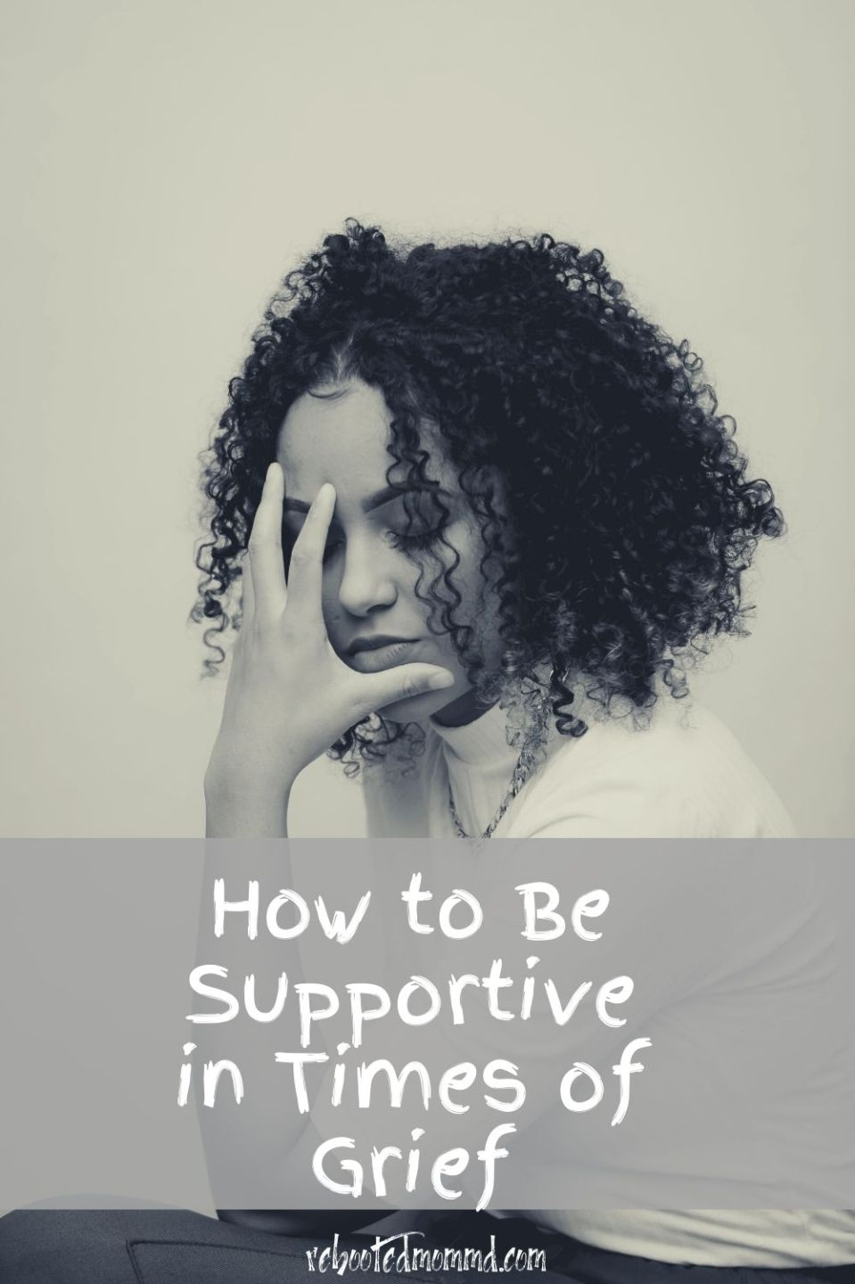 How To Be Supportive In Times Of Grief